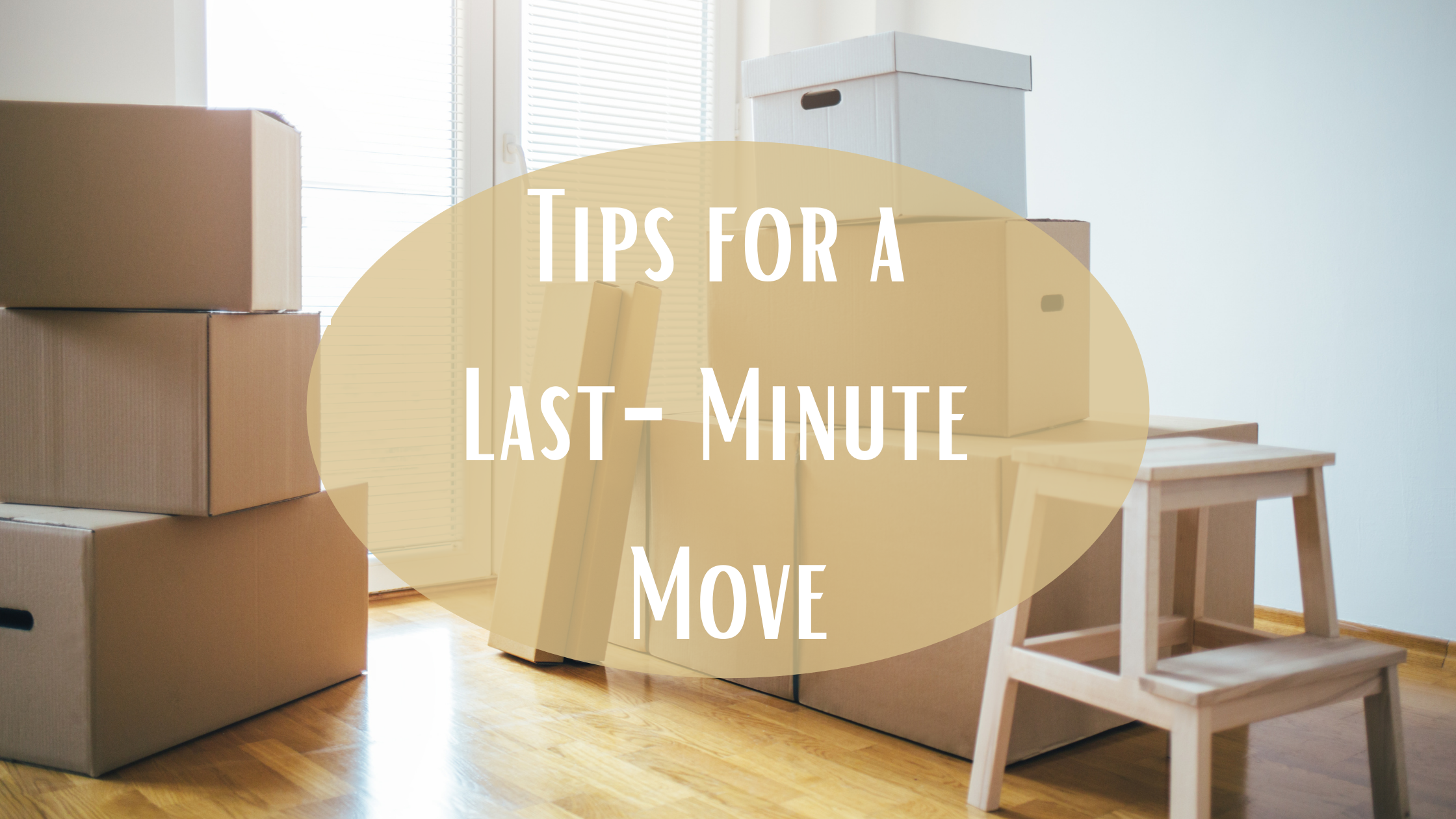 Tips to Help with a Last-Minute Move