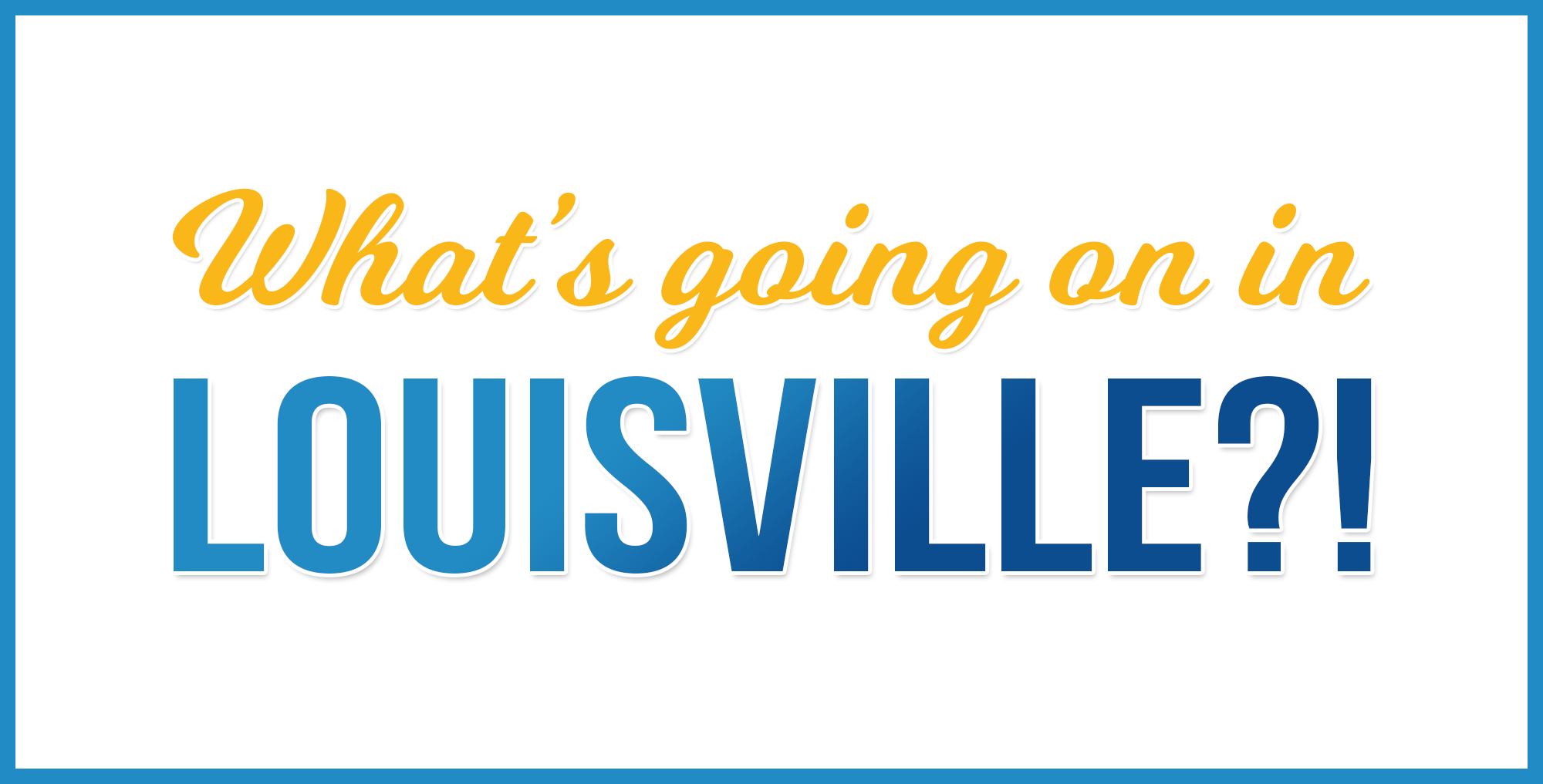 What's going on in Louisville?!