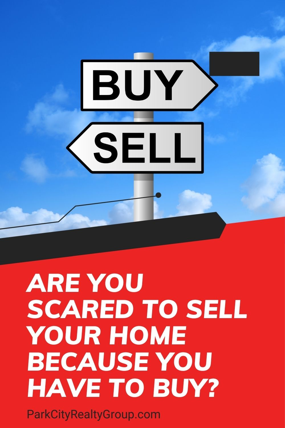 Are You Scared to Sell Your Home When You Have to Buy?