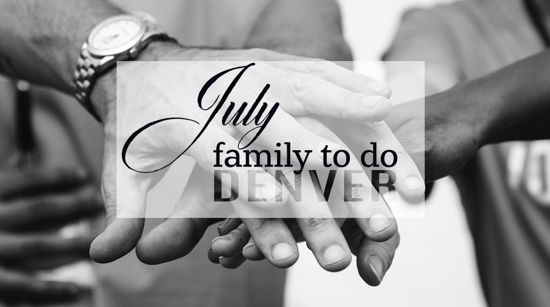 Family activities in Denver for July