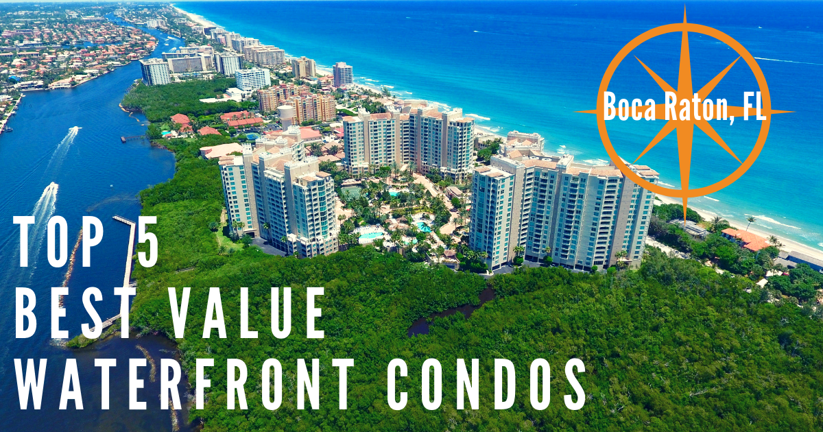 Top Five Best Value Waterfront Condos in Boca Raton, FL
