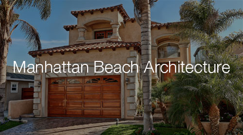 Architectural Styles in Manhattan Beach