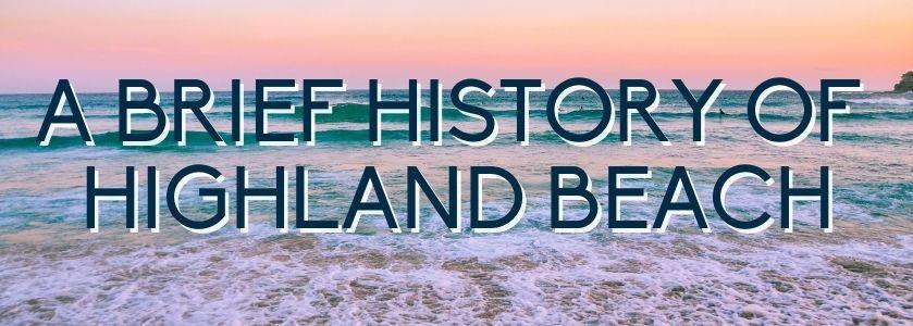 a brief history of highland beach