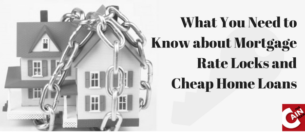 Mortgage Rate Locks and Cheap Home Loans