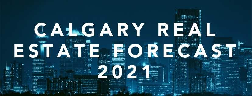 Calgary real estate board residential forecast for 2021