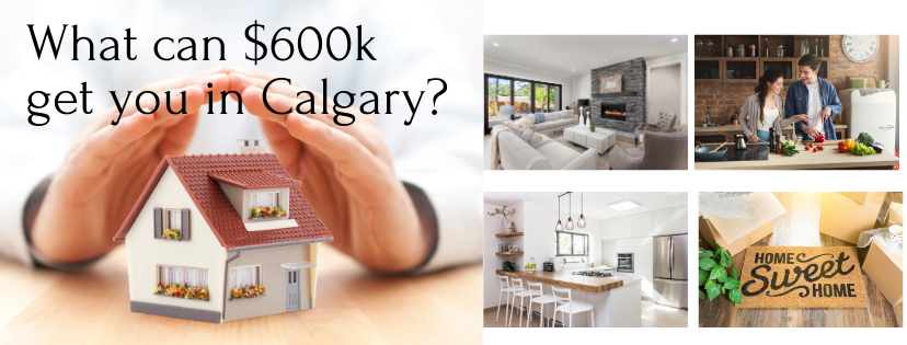 What can you by in Calgary for $600k - find out here