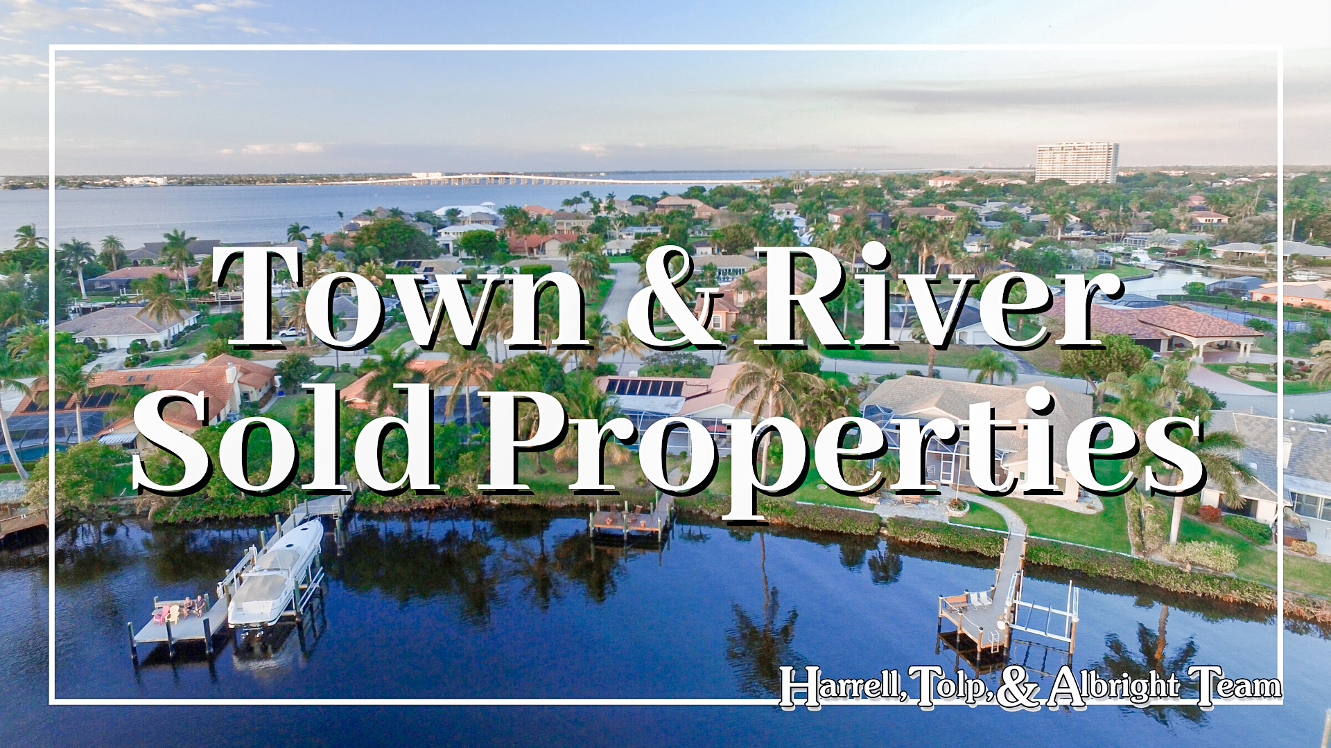 Town & River Sold Properties