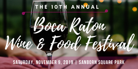 The 10th Annual Boca Raton Wine & Food Festival, Saturday, November 9, 2019, Sanborn Square Park