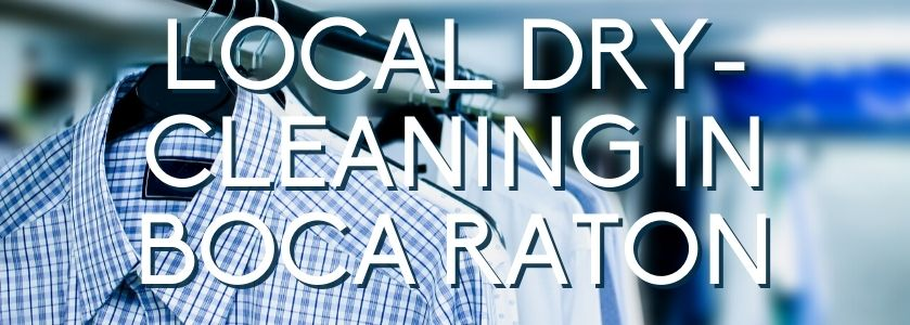 local dry cleaning in boca raton | blog header image
