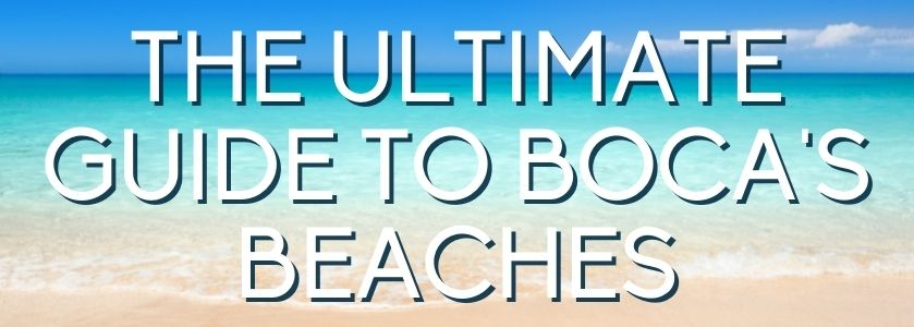 the ultimate guide to boca raton beaches | blog header image