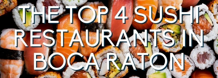 top 4 sushi restaurants in boca | blog header image