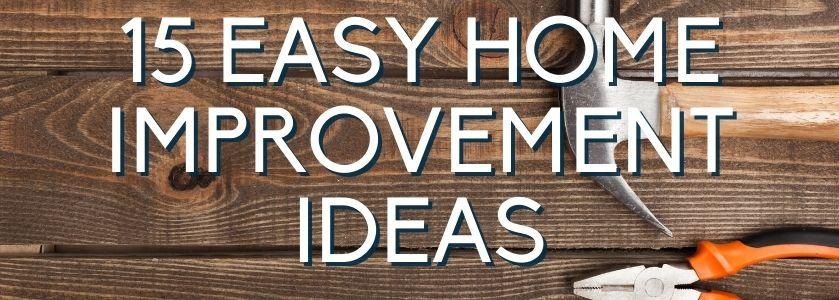 15 easy home improvement ideas | blog header image