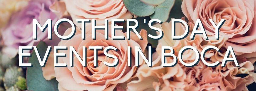 mothers day in boca | blog header image
