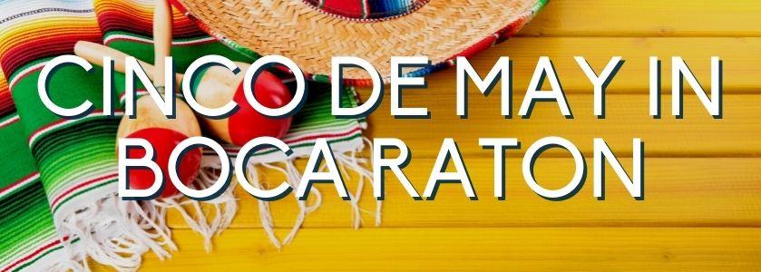 cinco de mayo in boca raton | blog header image