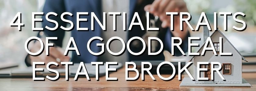 4 essential traits of a real estate broker