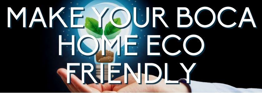 make your boca home green | blog header image