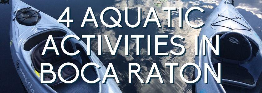4 aquatic activities in boca raton | blog header image