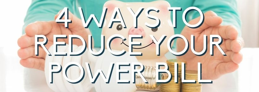 4 ways to reduce your power bill this summer