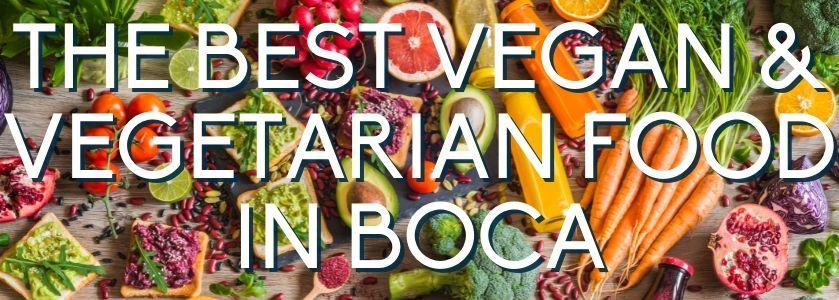 the best vegan food in boca raton | blog header image