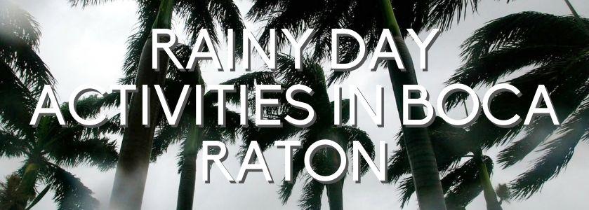 boca raton rainy day activities