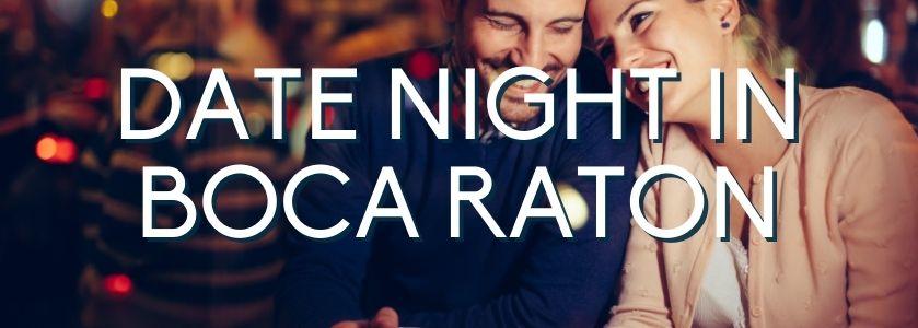 date night in boca raton | blog header image