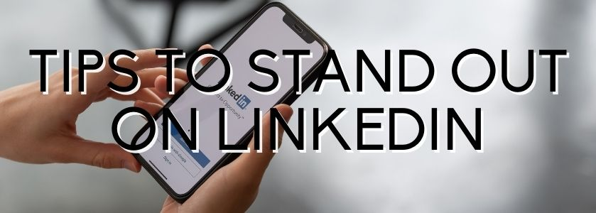 tips to stand out on linkedin