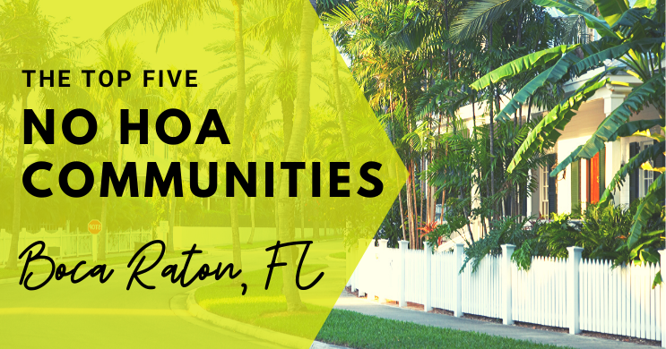 The Top Five No HOA Communities in Boca Raton, FL