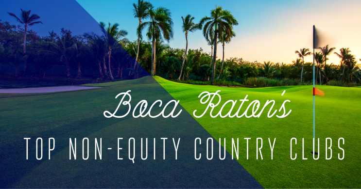 Top Non-Equity Country Clubs in Boca Raton