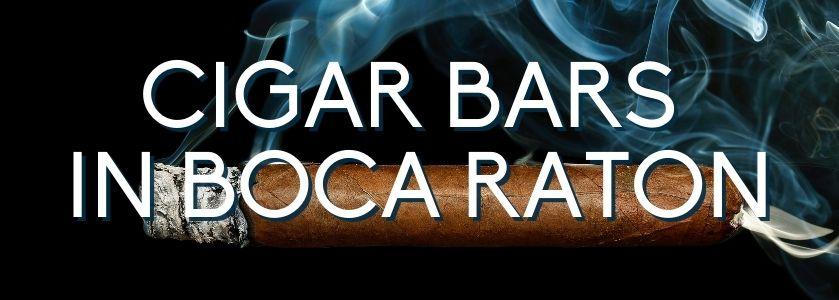 cigar bars in boca raton | blog header image