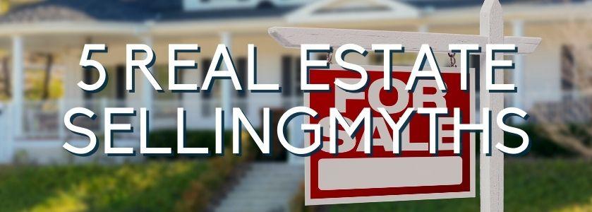 5 real estate selling myths | blog header image