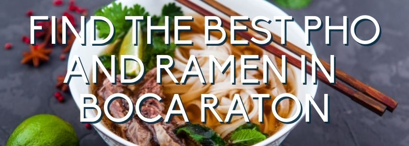 the best pho and ramen in boca raton