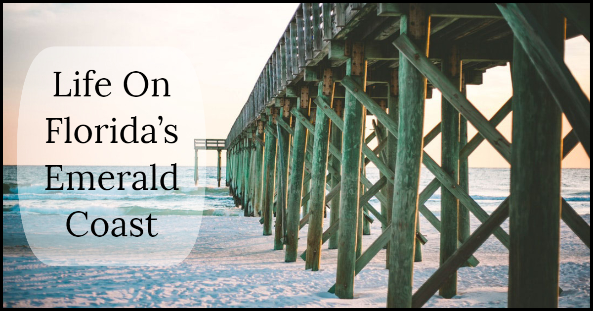 Life On Florida's Emerald Coast