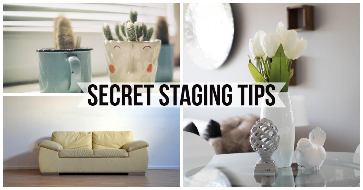 Secret Staging Tips