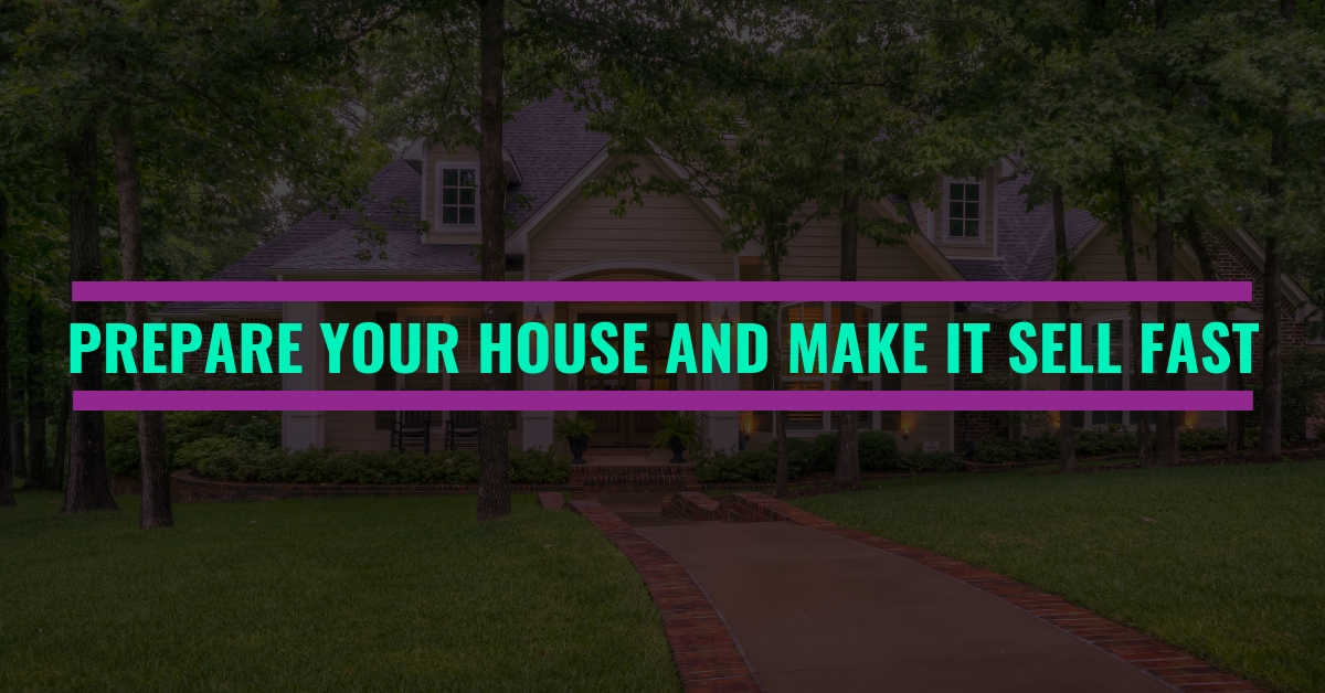 Prepare Your House And Make It Sell Fast