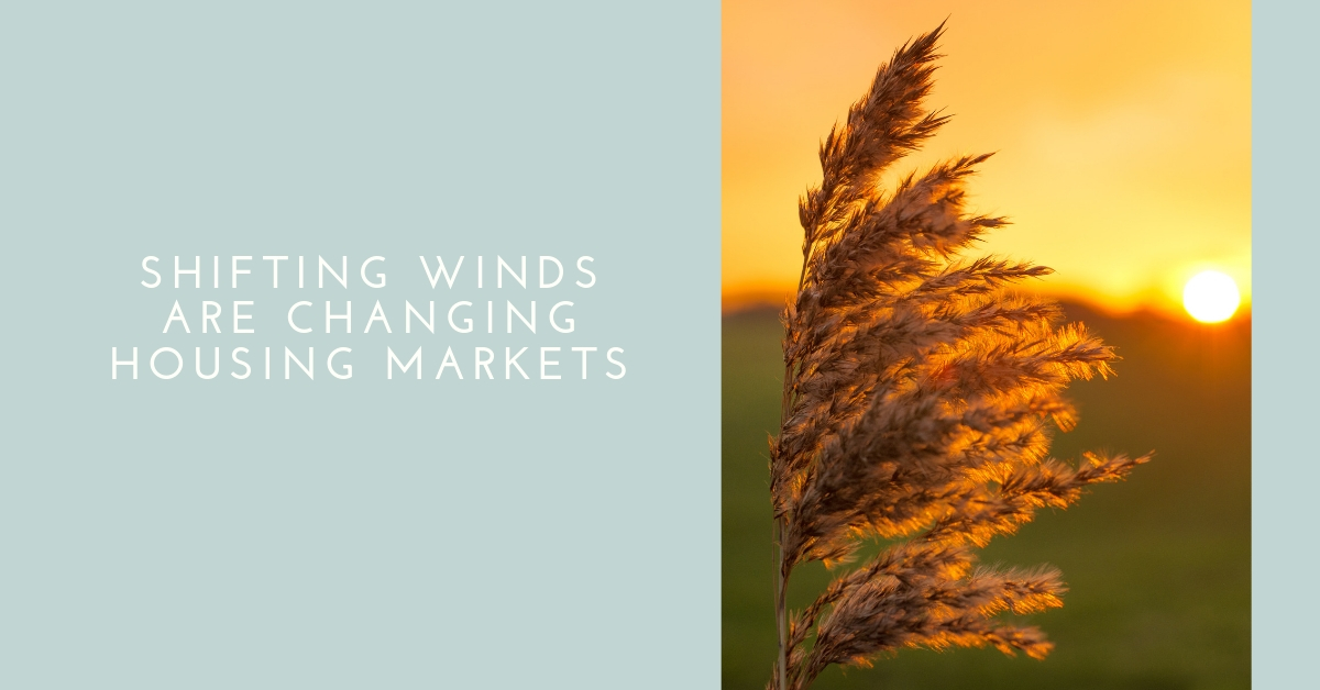 Shifting Winds Are Changing Housing Markets