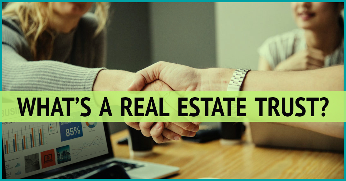 What's A Real Estate Trust?