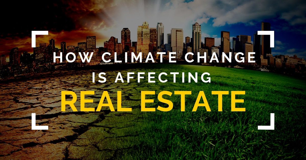 How Climate Change Is Affecting Real Estate