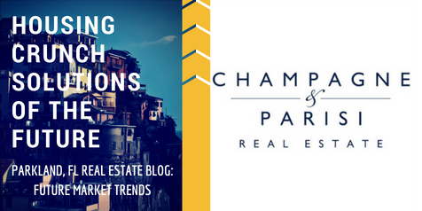 Housing Crunch Solutions of the Future: Parkland, FL Real Estate Blog