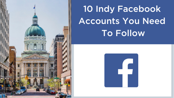 10 Indy Facebook Accounts You Need To Follow