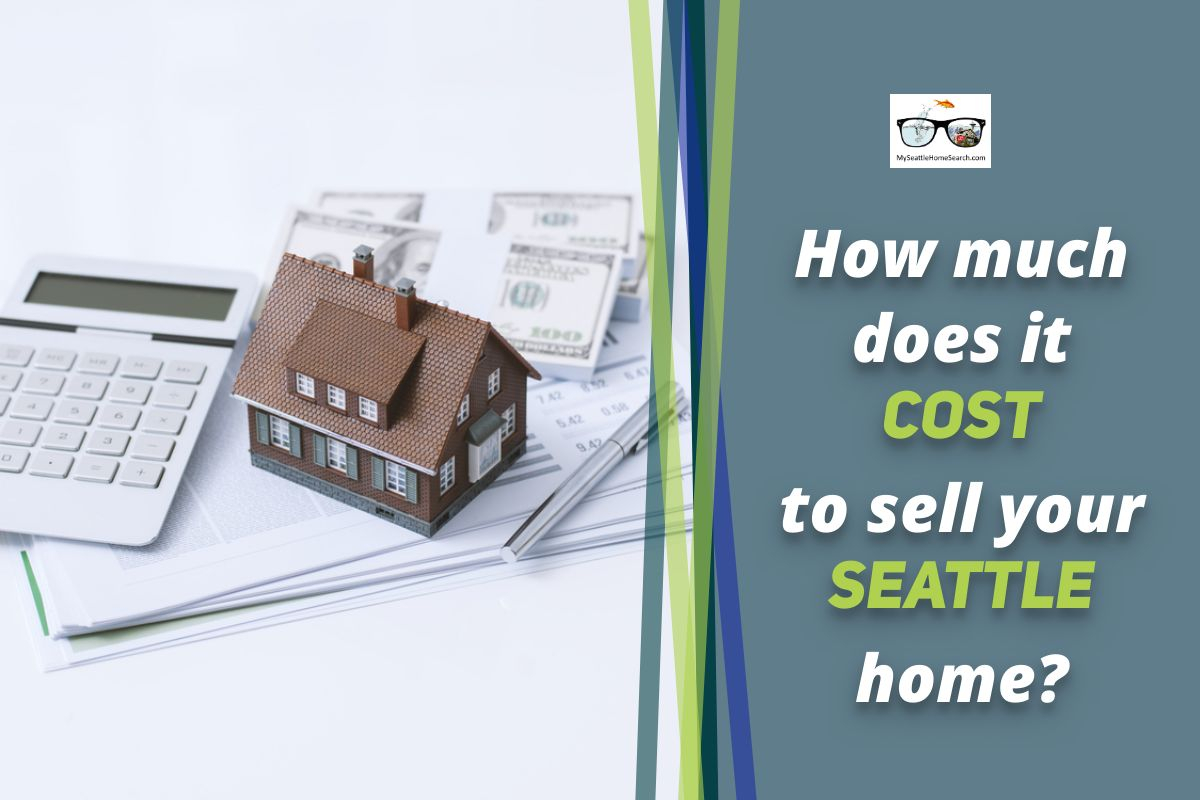 Closing costs and expenses when selling a Seattle home