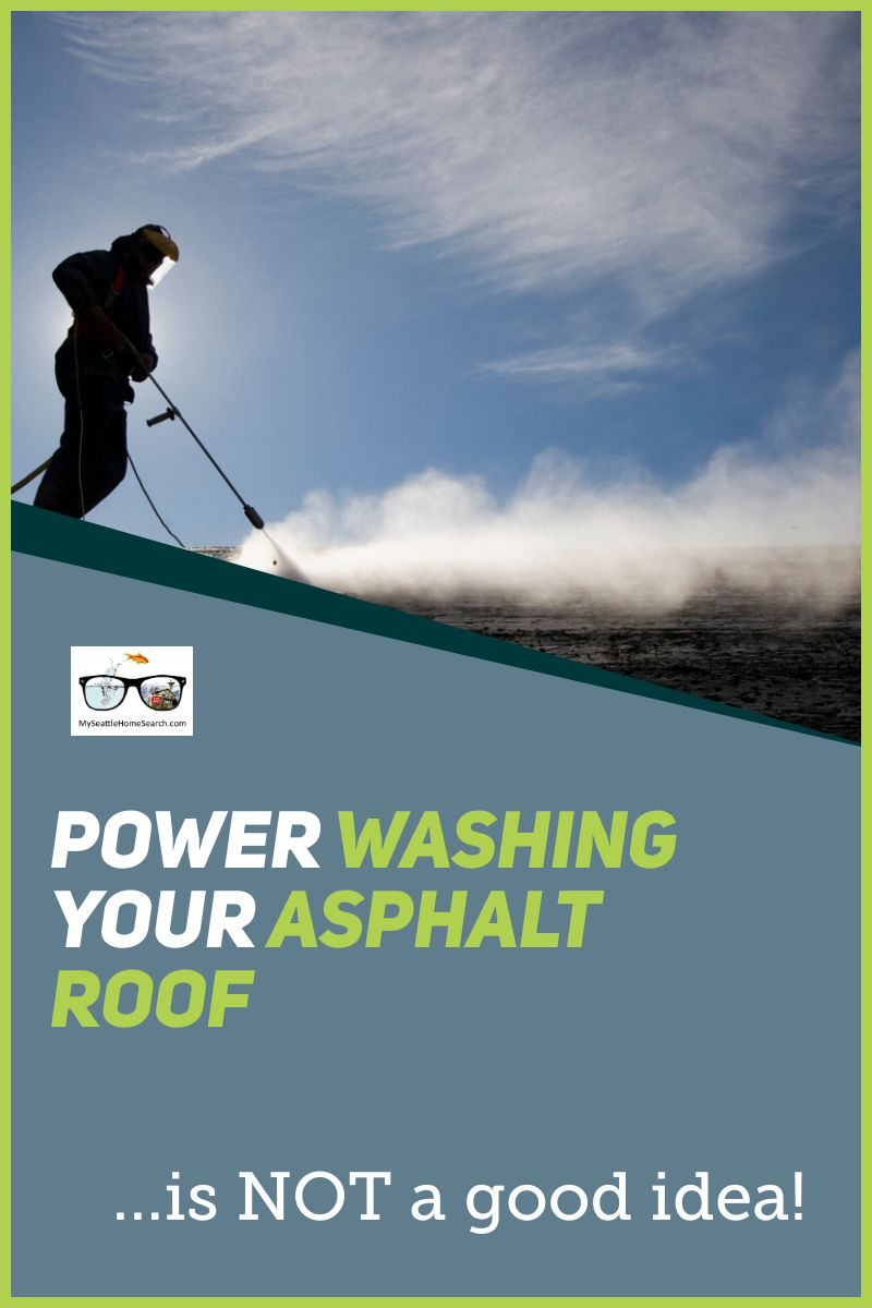 Power washing an asphalt roof is a bad idea
