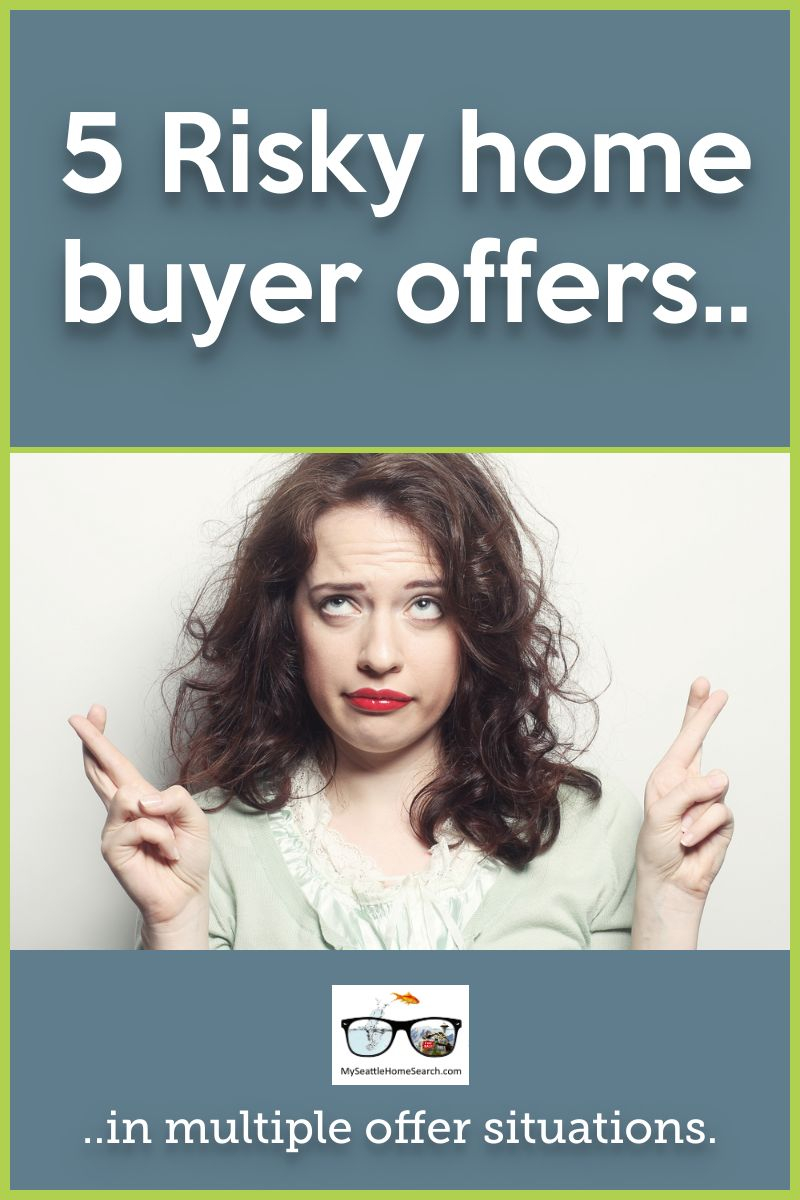Risky home buyer offers in multiple offer situations