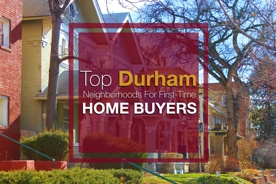 Top Durham Neighborhoods For First-Time Buyers