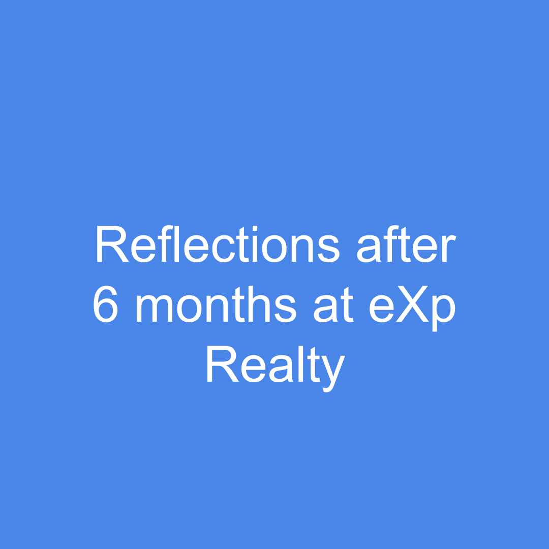 reflections after 6 months at eXp Realty