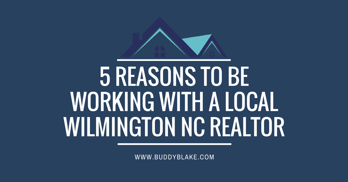 5 Reasons To Be Working With a Local Wilmington Realtor