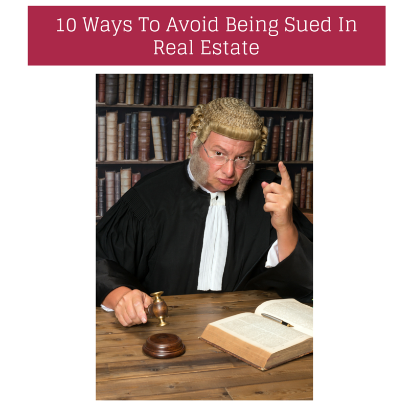 10 Ways To Avoid Being Sued In Real Estate