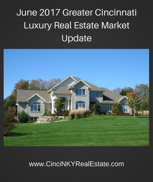 june 2017 greater Cincinnati luxury real estate market update