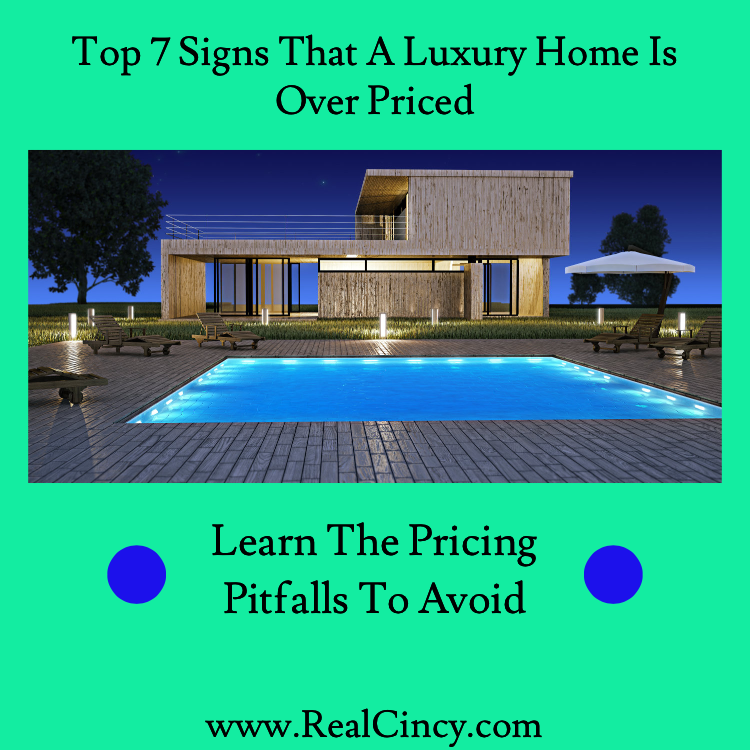 Top 7 Signs That A Luxury Home Is Over Priced