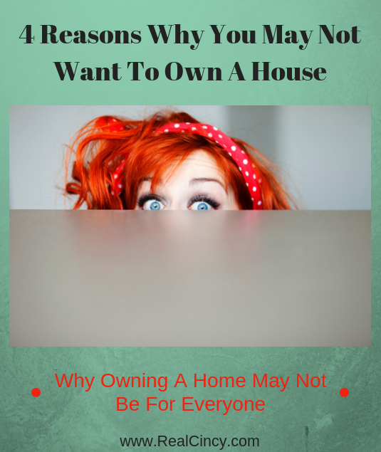 reasons why you may not want to buy a home