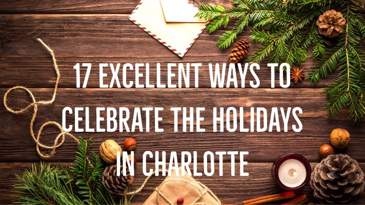 Christmas Show Charlotte.17 Excellent Ways To Celebrate The Holidays In Charlotte